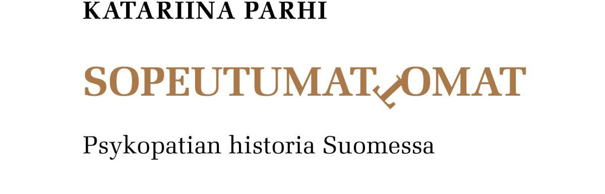 Sopeutumattomat - Psykopatian historia Suomessa -kirjan kansikuva